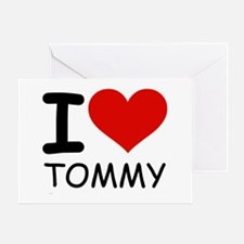I LOVE TOMMY Greeting Card