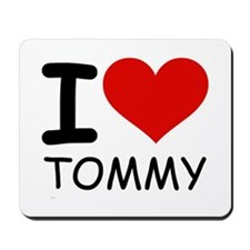 I LOVE TOMMY Mousepad