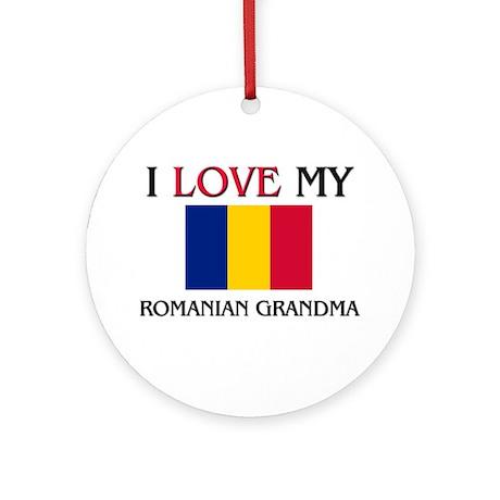 I Love My Romanian Grandma Ornament (Round)