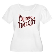 You Need a TimeOut T-Shirt