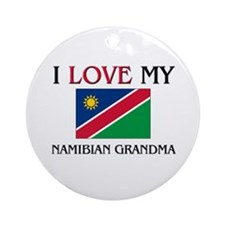 I Love My Namibian Grandma Ornament (Round)