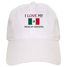 I Love My Mexican Grandma Baseball Cap