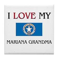I Love My Mariana Grandma Tile Coaster