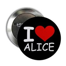 "I LOVE ALICE (blk) 2.25"" Button (10 pack)"