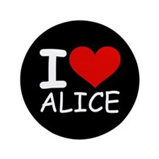 "I LOVE ALICE (blk) 3.5"" Button"