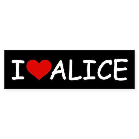 I LOVE ALICE (blk) Bumper Sticker