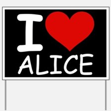I LOVE ALICE (blk) Yard Sign