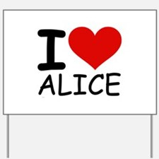 I LOVE ALICE Yard Sign