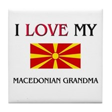 I Love My Macedonian Grandma Tile Coaster