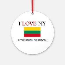 I Love My Lithuanian Grandma Ornament (Round)