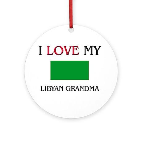 I Love My Libyan Grandma Ornament (Round)