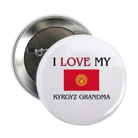 """I Love My Kyrgyz Grandma 2.25"""" Button (10 pack)"""