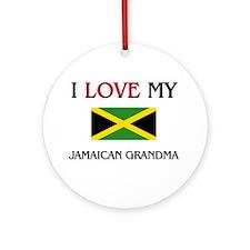 I Love My Jamaican Grandma Ornament (Round)