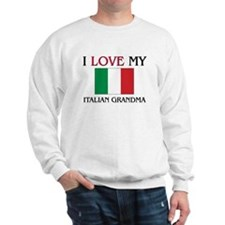 I Love My Italian Grandma Sweatshirt