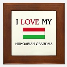 I Love My Hungarian Grandma Framed Tile