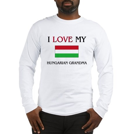 I Love My Hungarian Grandma Long Sleeve T-Shirt
