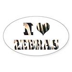 i love zebras Oval Sticker (10 pk)