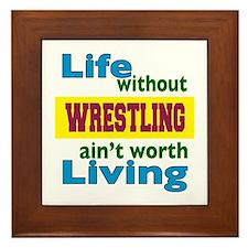 Life Without Wrestling Framed Tile