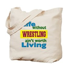 Life Without Wrestling Tote Bag
