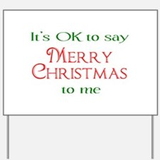 Cute It%27s ok to say merry christmas Yard Sign
