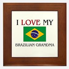 I Love My Brazilian Grandma Framed Tile