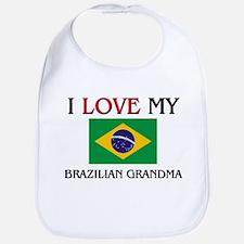 I Love My Brazilian Grandma Bib