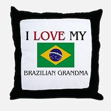 I Love My Brazilian Grandma Throw Pillow