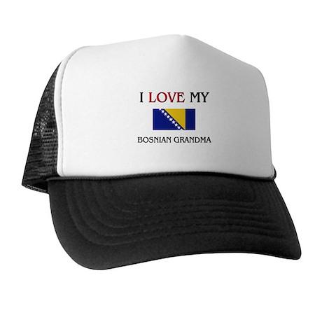 I Love My Bosnian Grandma Trucker Hat