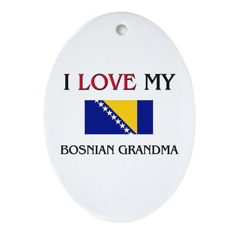 I Love My Bosnian Grandma Oval Ornament