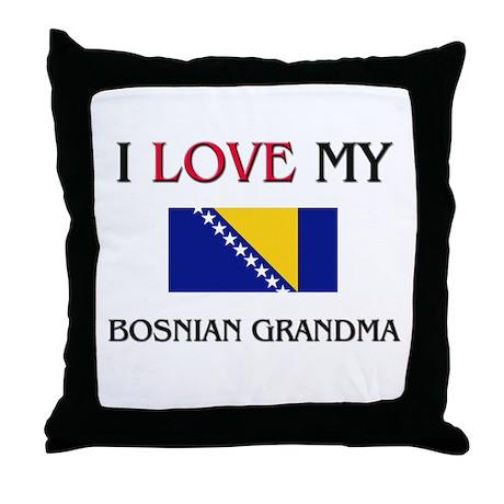 I Love My Bosnian Grandma Throw Pillow