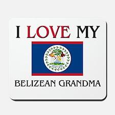 I Love My Belizean Grandma Mousepad