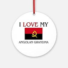 I Love My Angolan Grandma Ornament (Round)