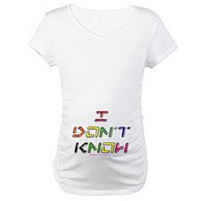 I Dont Know (colour) Shirt
