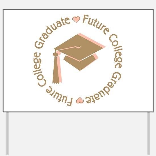 Cute Pink Future College Graduate Yard Sign