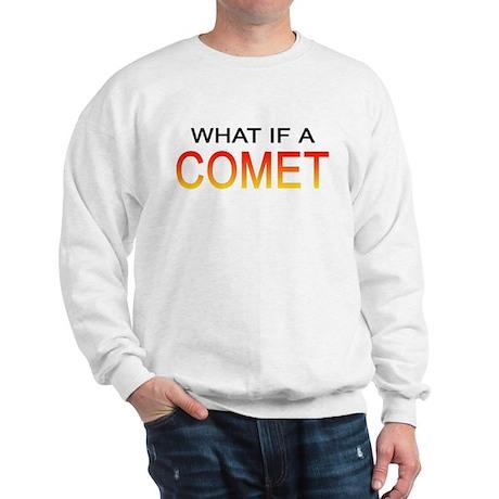What If A Comet Sweatshirt