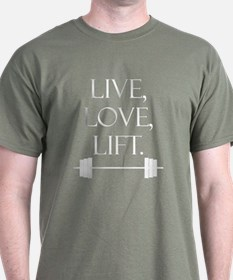 Live, Love, Lift (white text) T-Shirt