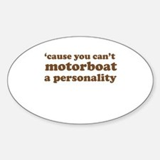 Motorboatin Personality Oval Decal