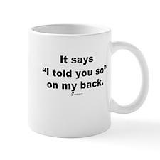 I told you so - Mug