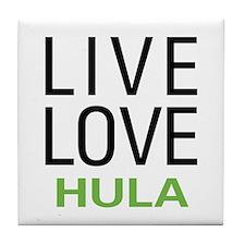 Live Love Hula Tile Coaster