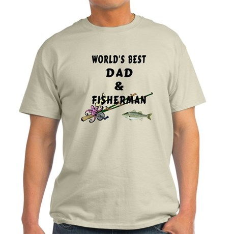 Worlds Best Dad and Fisherman Light T-Shirt