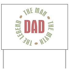 Dad Man Myth Legend Yard Sign