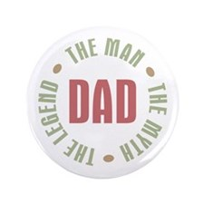 """Dad Man Myth Legend 3.5"""" Button"""