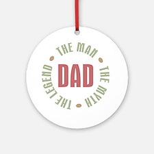 Dad Man Myth Legend Ornament (Round)