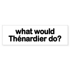 Thenardier Bumper Bumper Sticker
