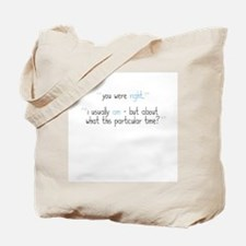 You Were Right Tote Bag