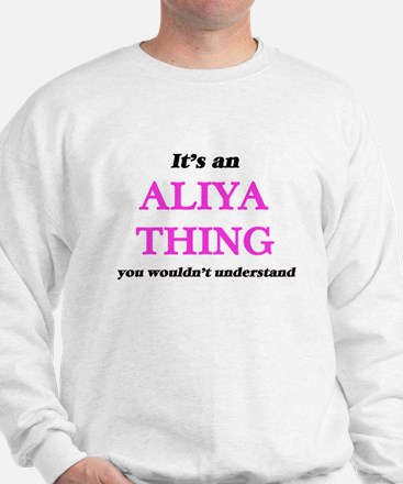 It's an Aliya thing, you wouldn&#39 Sweater