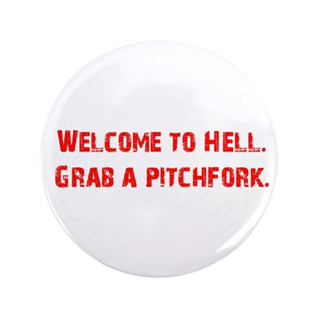 """Welcome to Hell 3.5"""" Button (100 pack)"""