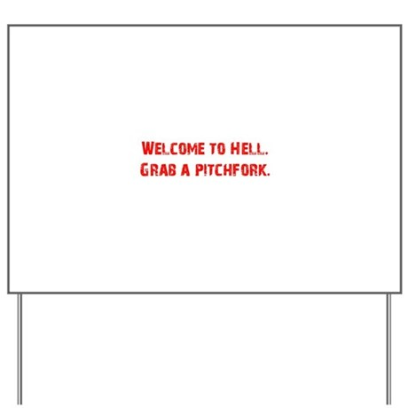 Welcome to Hell Yard Sign