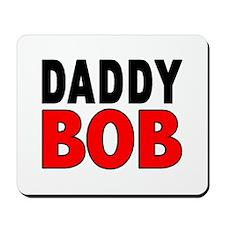 DADDY BOB Mousepad