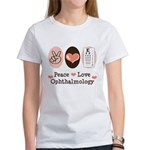 Peace Love Ophthalmology Women's T-Shirt